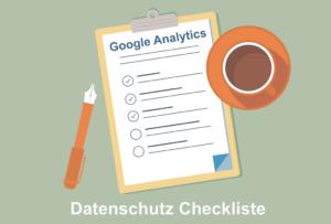 Google Analytics Datenschutz Checkliste