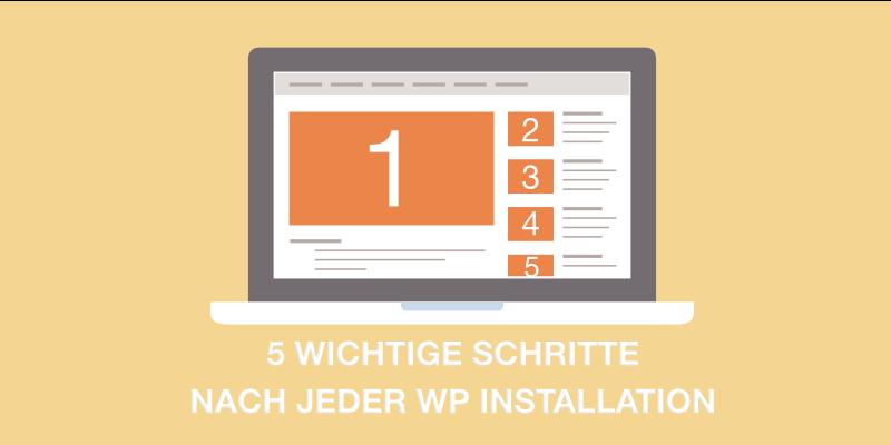 5 wichtige Schritte nach jeder WordPress Installation