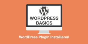 WordPress Basics: WordPress Plugin installieren