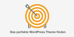 Das perfekte WordPress Theme finden - Qualitätsmerkmale eines Themes