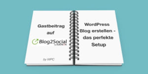 Das perfekte WordPress Blog Setup