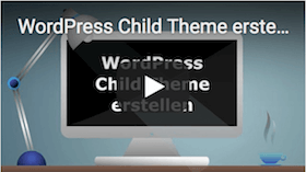Video Tutorial - WordPress Child Theme erstellen