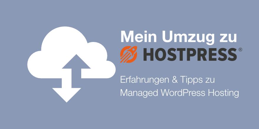 Managed WordPress Hosting Erfahrungen - Umzug zu HostPress