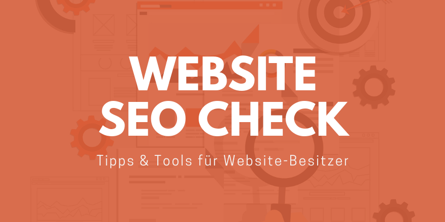 Website SEO Check - Tipps & kostenlose Tools