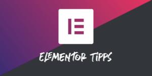Elementor Tipps und Tricks